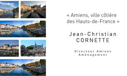 Monsieur Jean Christian CORNETTE, DG d'Amiens Aménagement